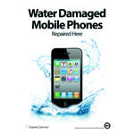 A3 Water Damaged Mobile Phones Repaired Here Splash Poster for Shop Window/Display